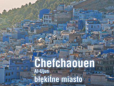 Chefchaouen – błękitna perła Maroko