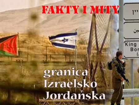 Granica Izrael – Jordania, fakty, mity i porady