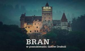 cz. I – w poszukiwaniu śladów Drakuli – Bran