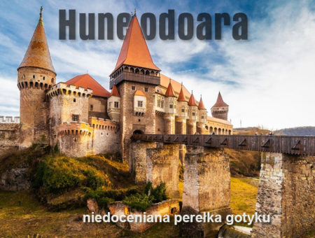 cz. III – Huneodoara niedoceniana perełka gotyku