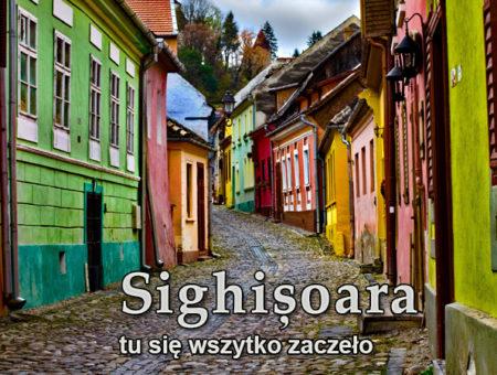 cz. II – tu się wszytko zaczęło – Sighișoara