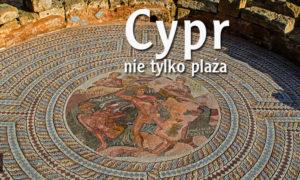 Cypr – nie tylko plaża