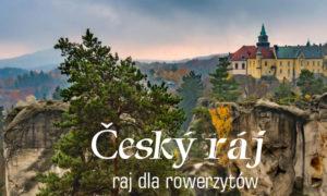 Český ráj – raj dla rowerzystów