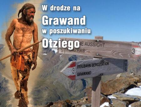 W drodze na Grawand w poszukiwaniu Otziego.