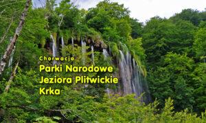 Jeziora Plitwickie i Krka