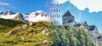 Alpejskie zamki i parki