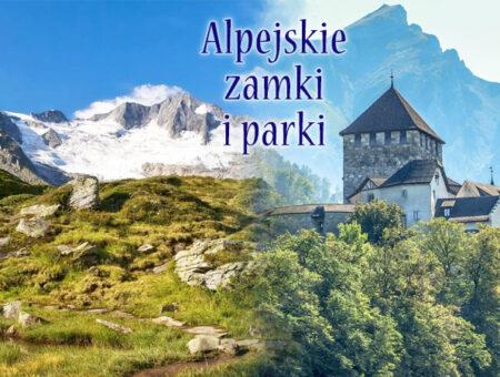 Alpejskie zamki i parki natury.