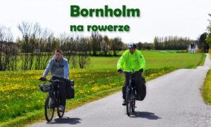 Bornholm – rowerem po wyspie