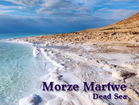 Morze Martwe – na samym dnie Ziemi.