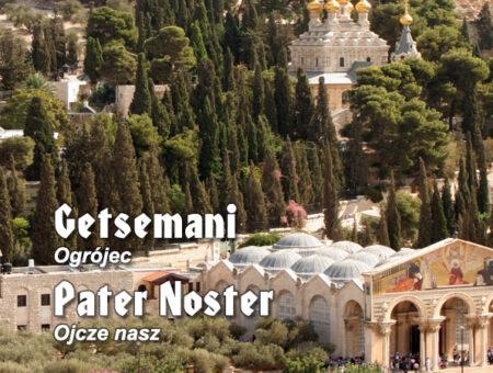 Getsemani, Pater Noster … – jak to kościół historię pisał