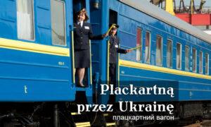 Plackartna – pociągiem przez Ukrainę na Krym