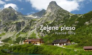 Szlak dla każdego Zelené pleso – Vysoké Tatry