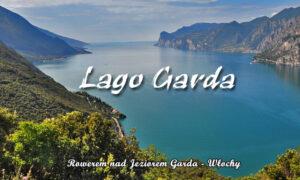 Rowerem nad Jeziorem Garda